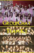 GroupChat Team K3 [END] by _S_N_04