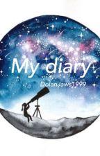 My diary  by DolanJaws1999