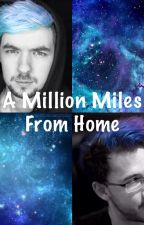 A Million Miles From Home (Septiplier) by Shadowss47
