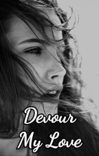 Devour my Love by aureliadesyanaaa