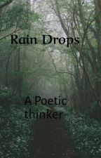 Raindrops by APoeticTeenager