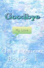 Goodbye My Love~ A Garrance/Laurroth FF by KayleeZvahl