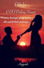 Ohh , CEO Paling Sweet by aisyah_491
