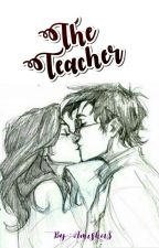 The Teacher  √ by CrazyMadWriter