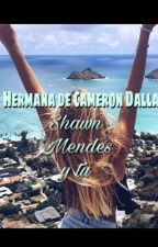Hermana De Cameron Dallas(s.m Y Tu) by shawnmendesforlife_