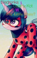 Biedronka i Czarny Kot w My Little Pony?! by wiolaalex123