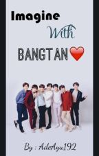 Imagine With Bangtan❤️ by AdeAyu192