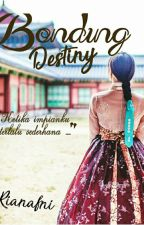 Bonding Destiny by Rianafni4