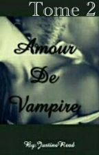 Amour De Vampire (Tome2) by JustineRead
