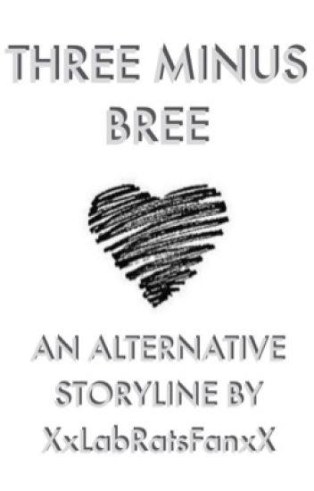 Three minus bree alternative ending