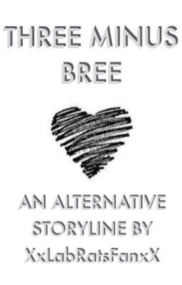 Three minus bree alternative ending