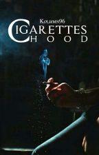 Cigarettes/Hood  by Kolumn96