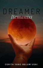 DREAMER [NEW VERSION] by Itemaniss