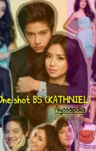 One shot BS (KathNiel)