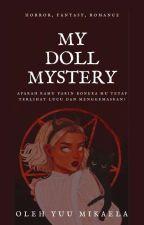 MY Doll Mystery by YuuMikaela