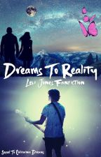 Dreams To Reality - Sequel To California Dreams - (Levi Jones Fanfiction) by Lauren_TiderVamp