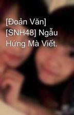 [Đoản Văn] [SNH48] Ngẫu Hứng Mà Viết. by SVT_1314
