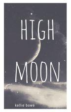 High Moon by WriterKellie