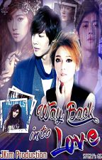 Way Back Into Love[Red or Blue] Book 2 by ja_alex