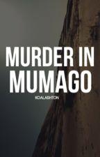 MURDER IN MUMAGO • 5sos [on hold] by brokenhomed