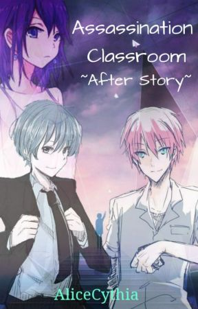 Assassination Classroom ~ After Story ~ by AliceCythia