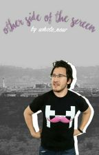Other side of the screen|| MARKIPLIER by whole_new