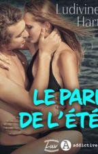 LE PARI D'UN ÉTÉ (TOME 1 TERMINÉ - TOME 2 EN COURS) by LL_Author