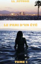 LE PARI D'UN ÉTÉ (EN RÉÉCRITURE) by LL_Author