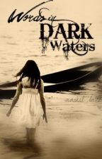Words in Dark Waters by masked_lace