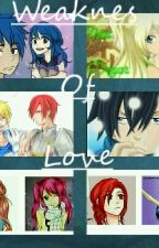 The Weaknes Of Love( Fairy Tail Next Generation Fanfiction) by Tatsu_Thedragon