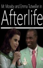 Afterlife (Mr. Moseby Fanfiction) by imaginemrmoseby