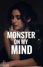 Monster On My Mind • Camren by WeKnowCameela