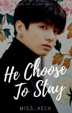 He Choose To Stay (HHMR BOOK 3) (Completed) by Miss_Aech