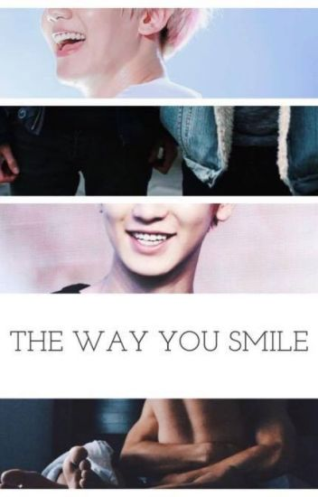 the way you smile #chanbaekZAWIESZONE