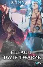 Bleach: Dwie Twarze by Annysae