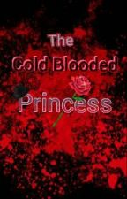 Cold Blooded Princess by cutelit4ever