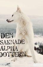 Den saknade alpha dottern by foooeremma04