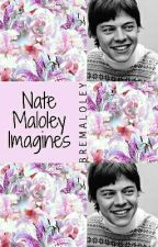 Nate Maloley Imagines ♡ by BreMaloley