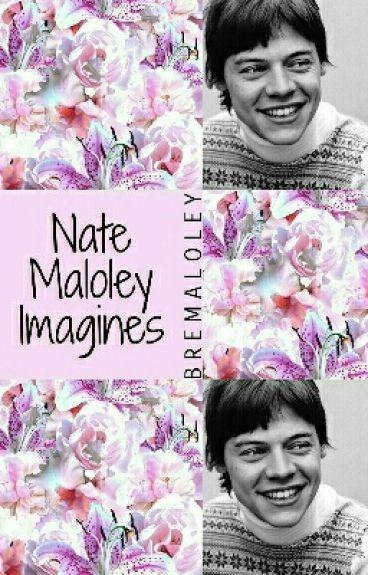 Nate Maloley Imagines ♡