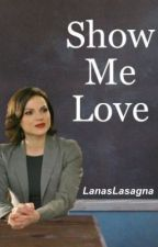 Show Me Love (SwanQueen) teacherxstudent by LanasLasagna
