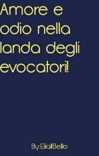 Amore e Odio Nella Landa Degli Evocatori by EliaIlBello