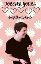 Forever Yours ( danisnotonfire x reader)  by dwightkurtschrute