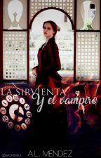 La sirvienta y el vampiro *Pausada* by Alishta