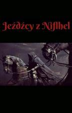 Jeźdźcy z Niflhel  by Atropos3