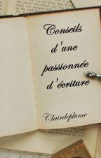 Conseils d'une passionnée d'écriture by clairdeplume