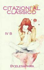 CITAZIONI AL CLASSICO IV B by elesaphira