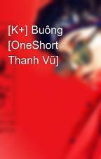[K+] Buông [OneShort - Thanh Vũ] by IIIvIIIrRight