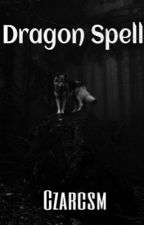 Dragon Spell by Czarcsm