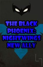 The Black Phoenix: Nightwings New Ally by Phoenix_Isaac