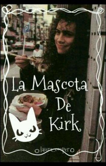 LA MASCOTA DE KIRK (Metallica Fanfic)